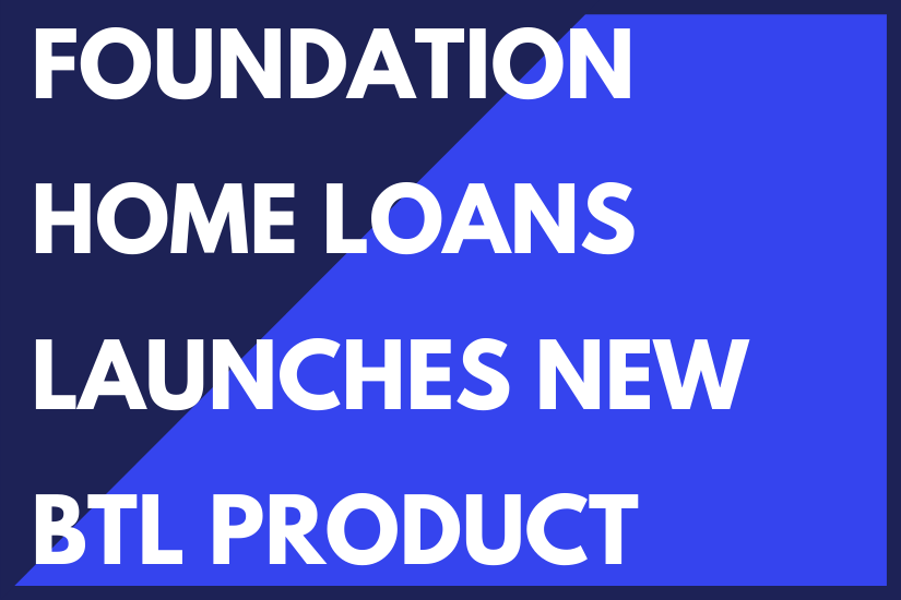 Foundation Home Loans Launches New BTL Product